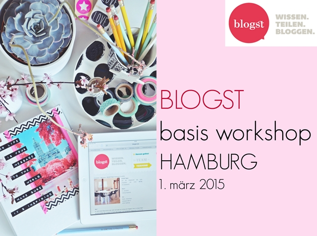 blogst blogger basis workshop hamburg | märz 2015 | luzia pimpinella